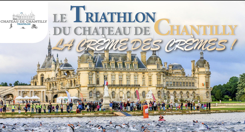 Triathlon du Château de Chantilly, la crème des crèmes !