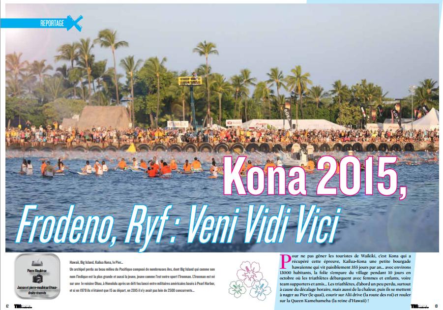 A lire dans TrimaX#146 : Kona 2015, Frodeno, Ryf : Veni Vidi Vici