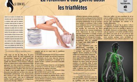 A lire dans TrimaX#155 : la rétention d'eau guette aussi les triathlètes