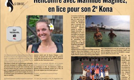 TrimaX#156 a rencontré Mathilde Magniez, en lice pour son 2e  Kona