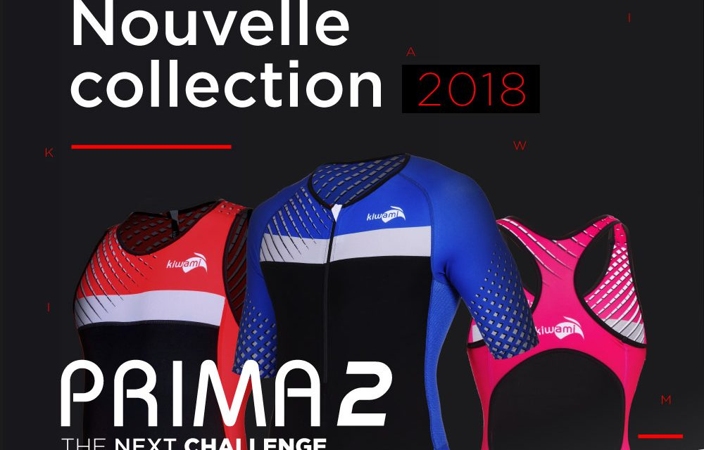 Nouvelle collection Kiwami  PRIMA2  Tous en trifonction !